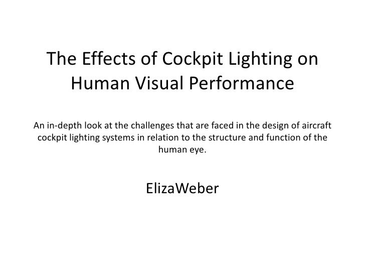 The Effects of Cockpit Lighting on Human Visual PerformanceAn in-depth look at the challenges that are faced in the design...