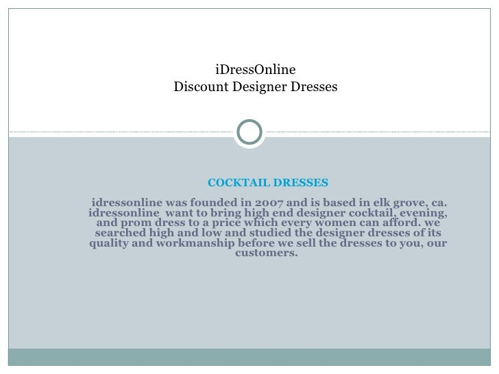 COCKTAIL DRESSES    idressonline was founded in 2007 and is based in elk grove, ca. idressonline  want to bring high e...
