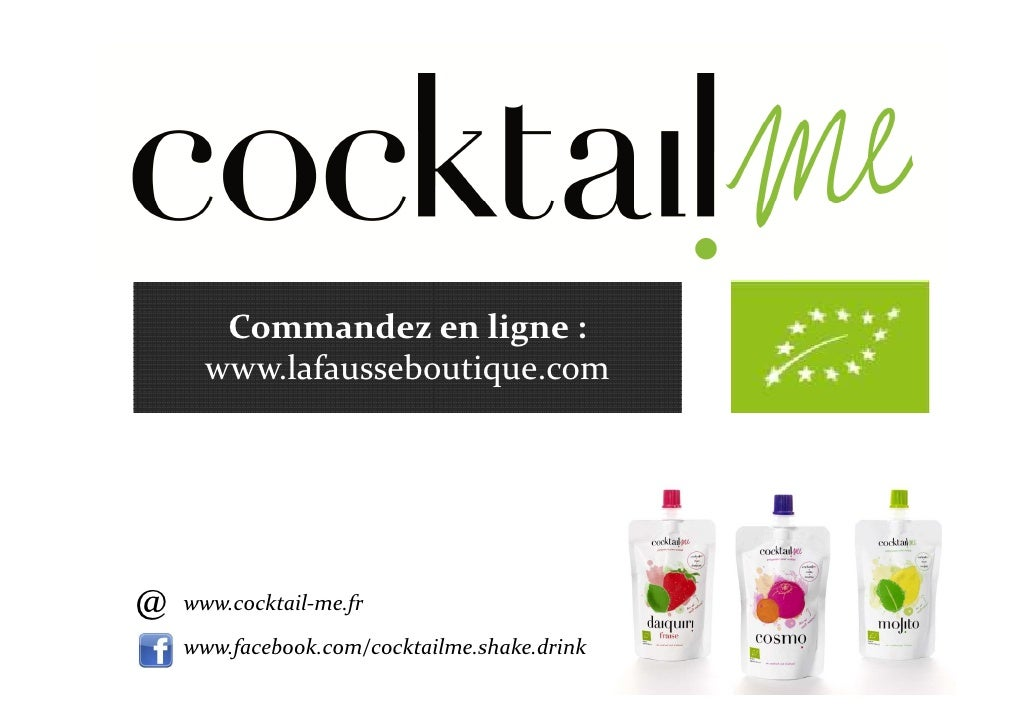 Commandez en ligne :      www.lafausseboutique.com@   www.cocktail-me.fr    www.facebook.com/cocktailme.shake.drink