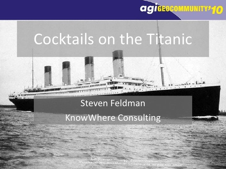 Cocktails on the Titanic<br />Steven Feldman<br />KnowWhere Consulting<br />