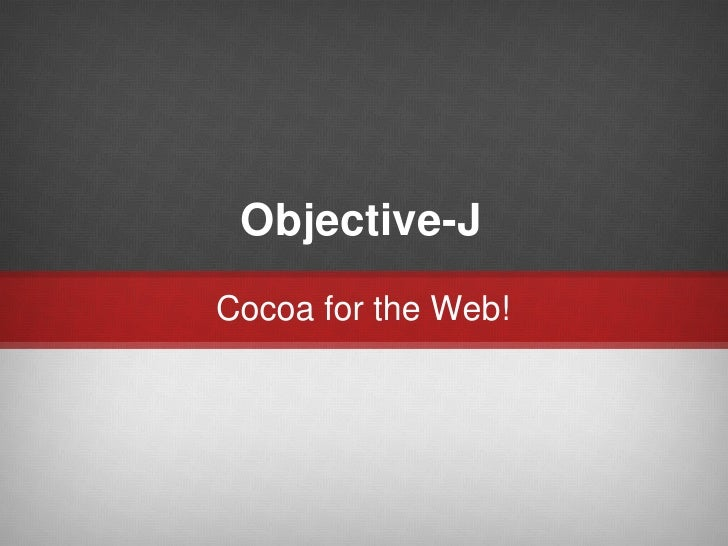 Objective-J Cocoa for the Web!