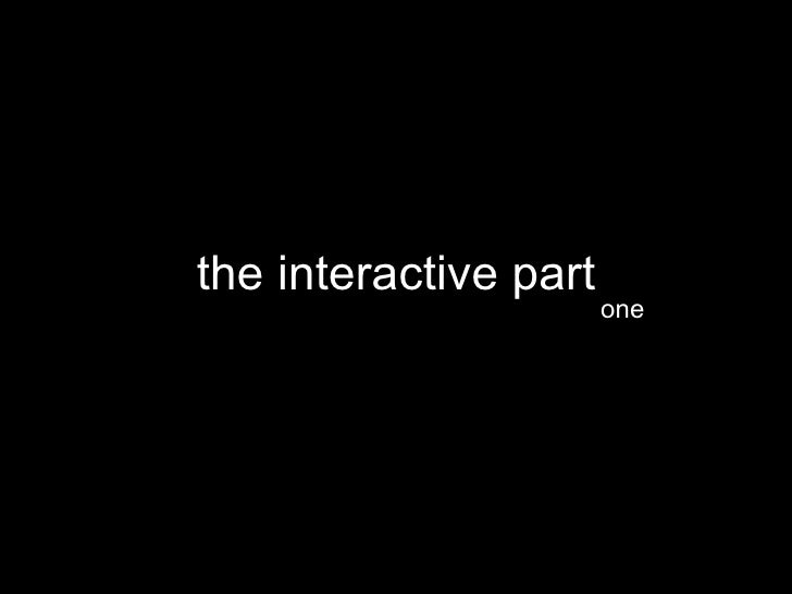 the interactive part one