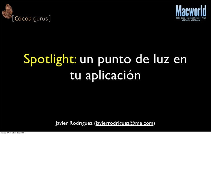 Spotlight: un punto de luz en                                 tu aplicación                                Javier Rodrígue...