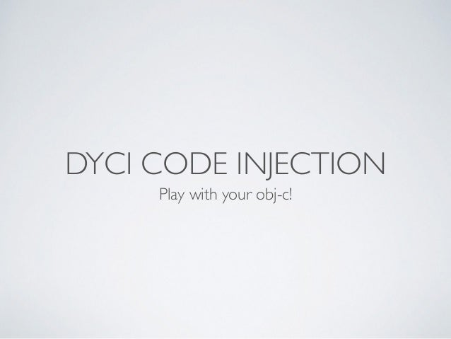 DYCI CODE INJECTION Play with your obj-c!