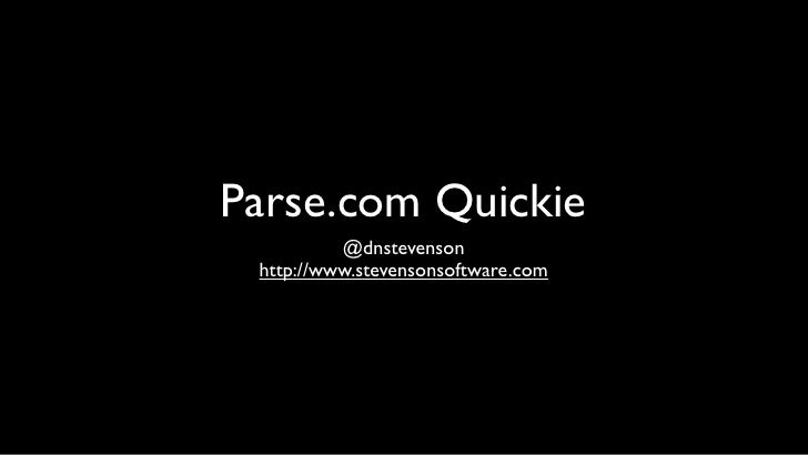 Parse.com Quickie          @dnstevenson http://www.stevensonsoftware.com