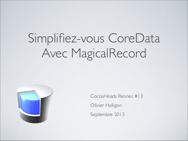 CocoaHeads Rennes #13 : Magical Record