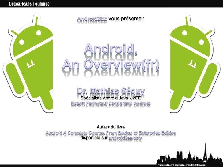 vous présente :Spécialiste Android Java J2EE        Auteur du livredisponible sur                                   1