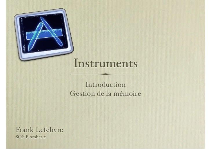 Instruments                     Introduction                 Gestion de la mémoireFrank LefebvreSOS Plomberie