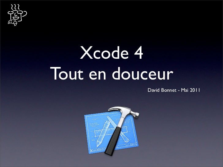 CocoaHeads Rennes #2 : Xcode 4