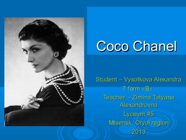 Coco ChanelCoco Chanel Student –Student – Vysotkova AlexandraVysotkova Alexandra 7 form7 form ««BB»» Teacher - Zimina Taty...