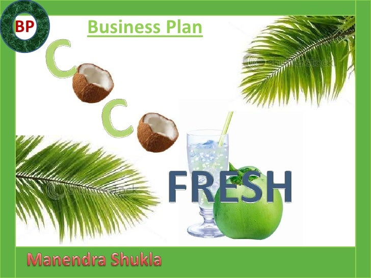 BP<br />C      <br />C<br />Business Plan<br />FRESH<br />ManendraShukla<br />