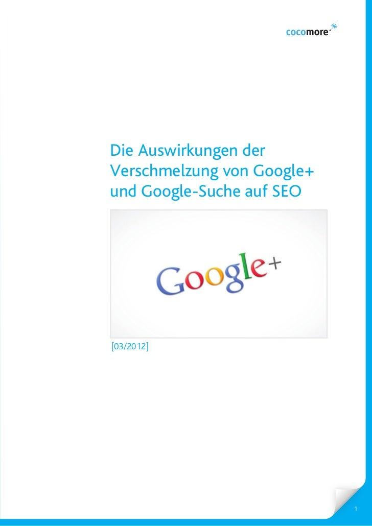Die Auswirkungen derVerschmelzung von Google+und Google-Suche auf SEO[03/2012]                            1