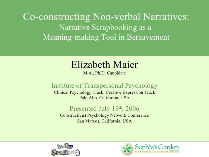 Co-constructing Non-verbal Narratives: Narrative Scrapbooking as a  Meaning-making Tool in Bereavement Elizabeth Maier M.A...