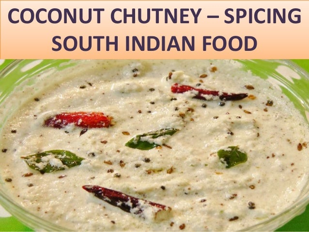 Coconut chutney spicing south indian food - Chutneys indian cuisine ...