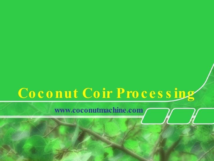 Coconut Coir Processing