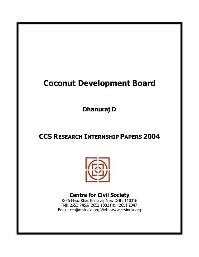 Coconut Development Board Dhanuraj D CCS RESEARCH INTERNSHIP PAPERS 2004 Centre for Civil Society K-36 Hauz Khas Enclave, ...