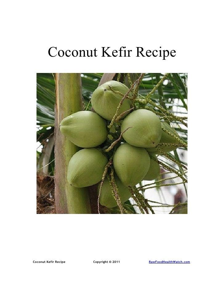Coconut Kefir RecipeCoconut Kefir Recipe   Copyright © 2011   RawFoodHealthWatch.com