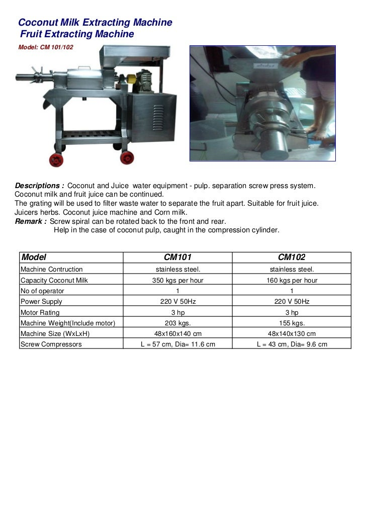 Coconut Milk Extracting Machine Fruit Extracting Machine Model: CM 101/102                   Phoenix BrandDescriptions : C...