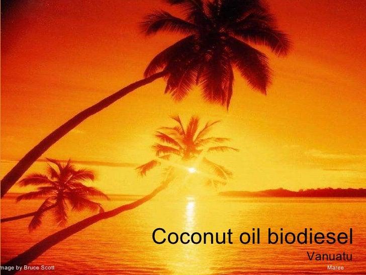 Coconut oil biodiesel Vanuatu Image by Bruce Scott Maree