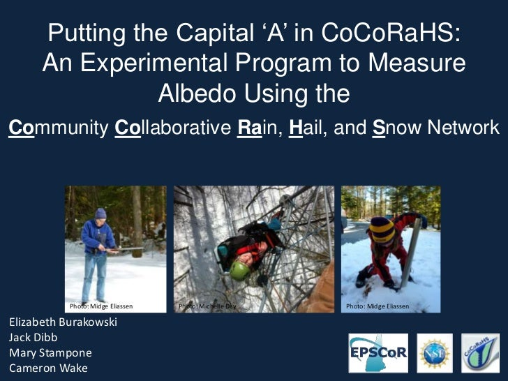 Putting the Capital 'A' in CoCoRaHS:     An Experimental Program to Measure               Albedo Using theCommunity Collab...