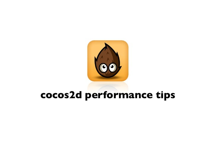 Cocos2d Performance Tips