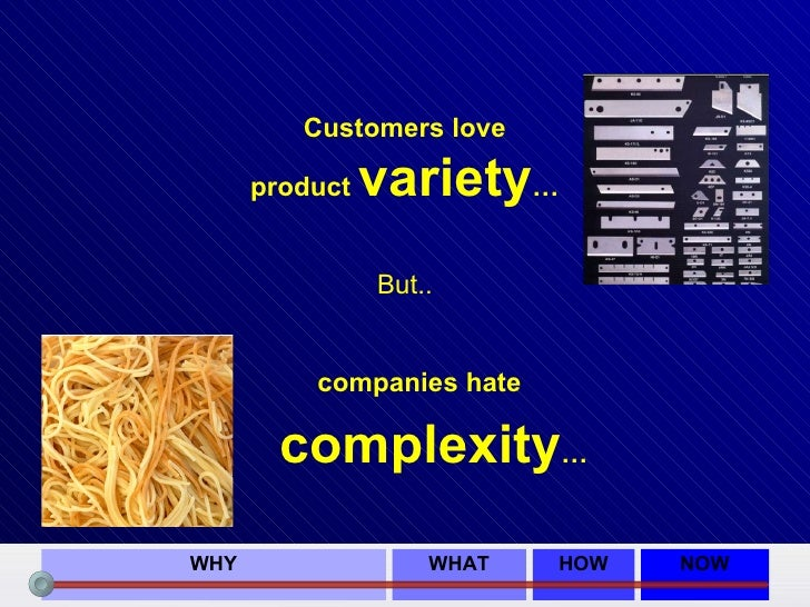 product variety YES, complexity NO
