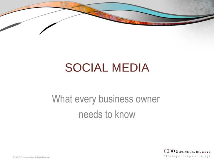 SOCIAL MEDIA What every business owner  needs to know