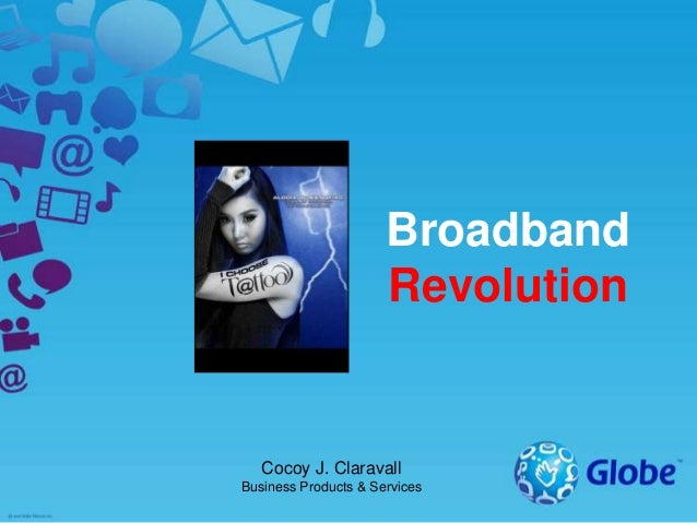 Broadband Revolution  Cocoy J. Claravall Business Products & Services