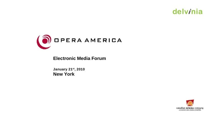 Electronic Media Forum January 21 st , 2010 New York