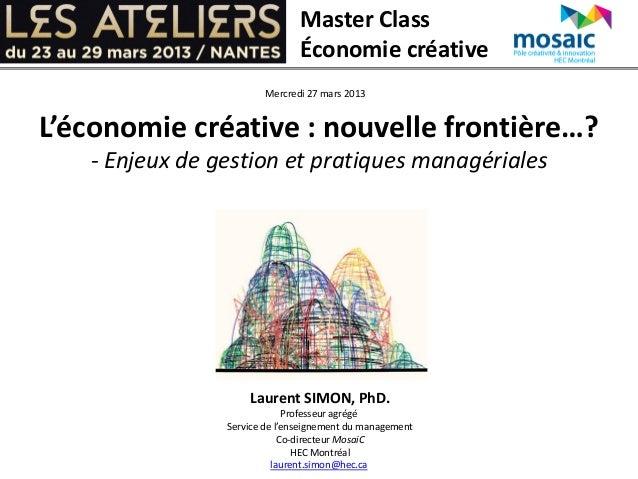 Master Class                               Économie créative                        Mercredi 27 mars 2013L'économie créati...