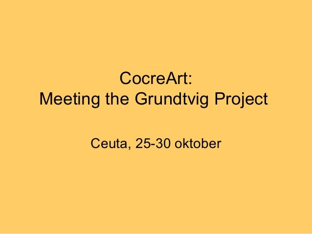 CocreArt: Meeting the Grundtvig Project Ceuta, 25-30 oktober