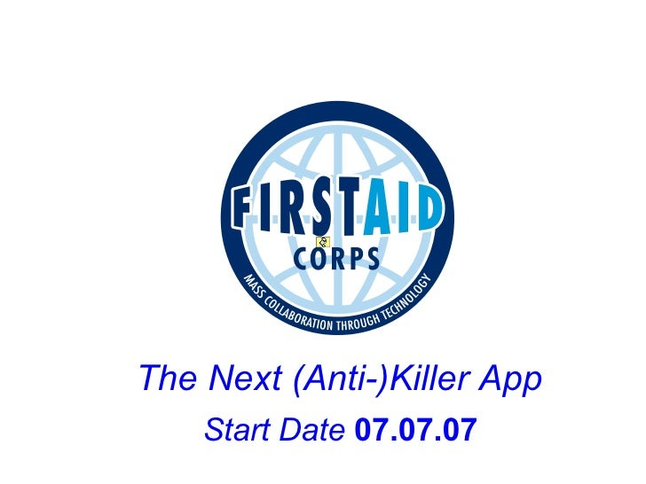 The Next (Anti-)Killer App Start Date  07.07.07
