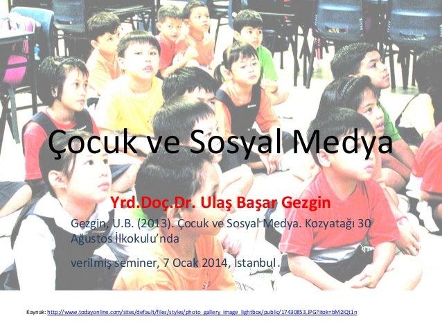 Çocuk ve Sosyal Medya - Ulaş Başar Gezgin