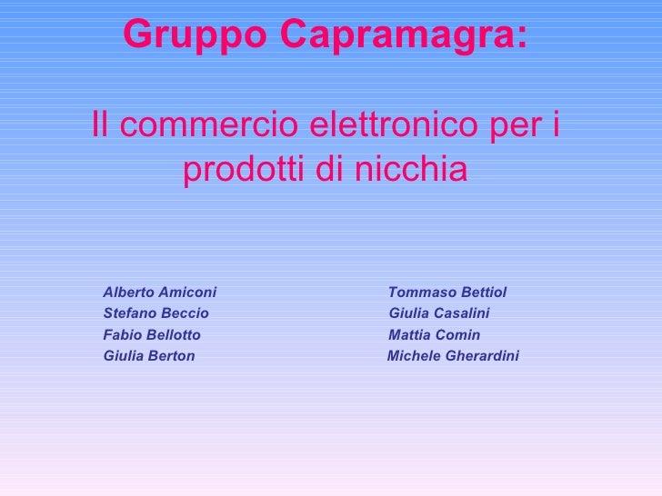 Coda Lunga e prodotti di Nicchia: Gruppo Capramagra