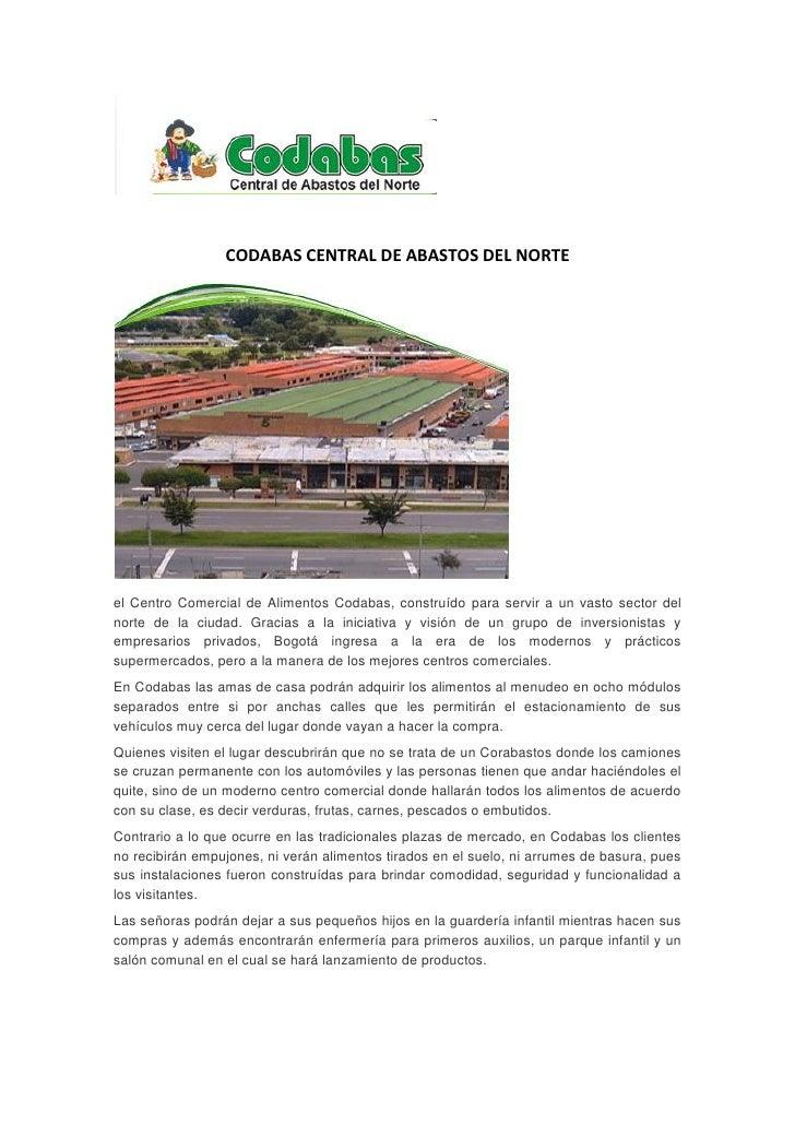 CODABAS CENTRAL DE ABASTOS DEL NORTEel Centro Comercial de Alimentos Codabas, construído para servir a un vasto sector del...