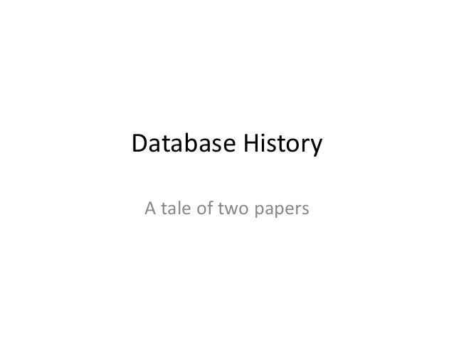 Database History A tale of two papers