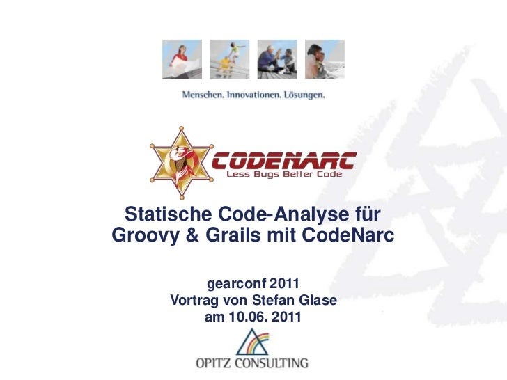 Code Analyse mit Codenarc - Gearconf 2011 - OPITZ CONSULTING - Stefan Glase