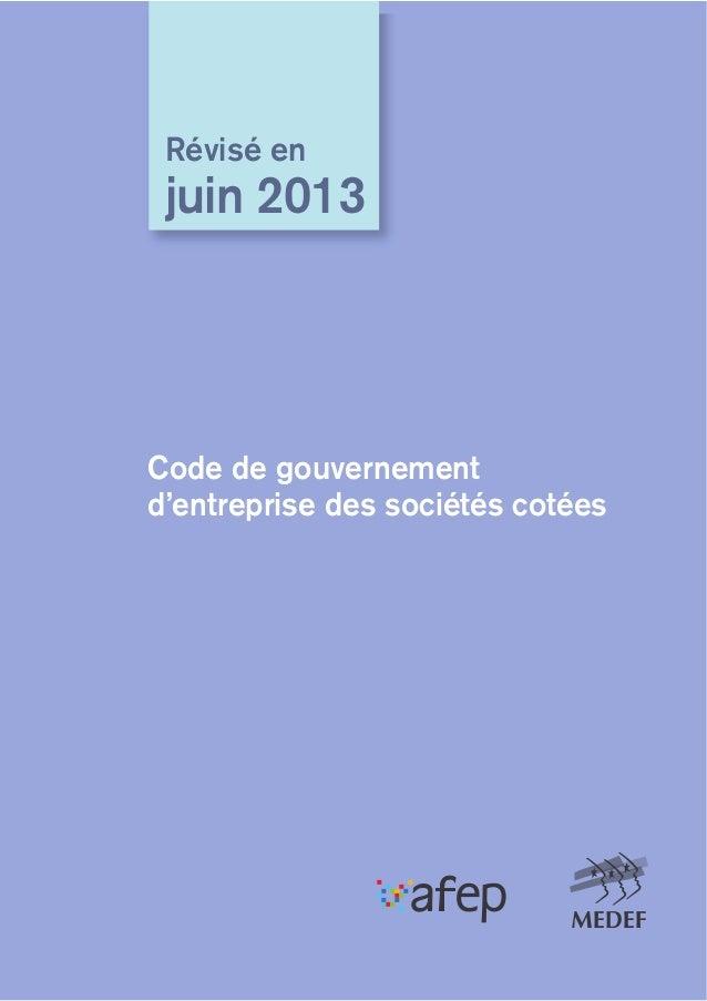 Code de gouvernementd'entreprise des sociétés cotéesRévisé enjuin 2013