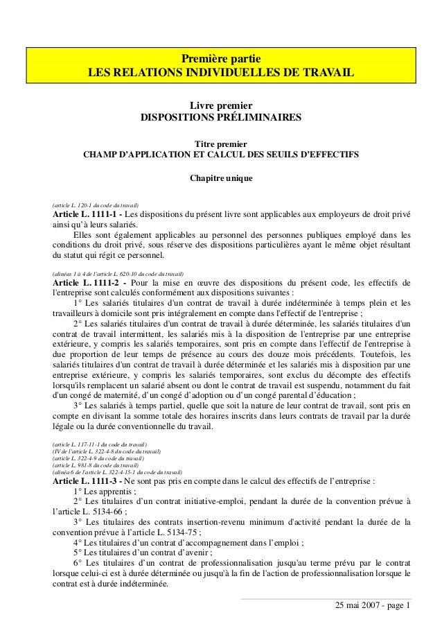 25 mai 2007 - page 1 Première partie LES RELATIONS INDIVIDUELLES DE TRAVAIL Livre premier DISPOSITIONS PRÉLIMINAIRES Titre...