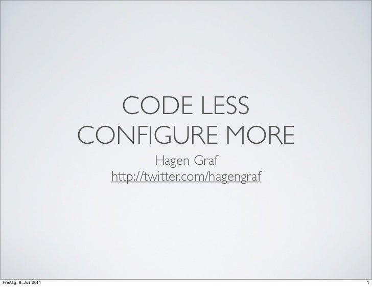 Code less - Configure more
