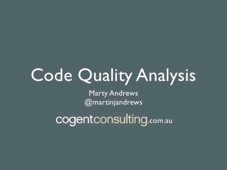 Code Quality Analysis        Marty Andrews       @martinjandrews                          .com.au