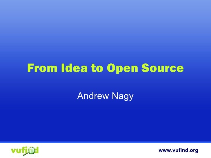 From Idea to Open Source Andrew Nagy