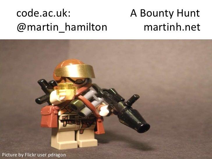 code.ac.uk: A Bounty Hunt (JISC Elevator Pitch)
