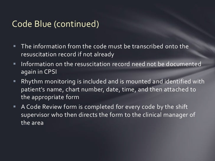 Code Blue Resuscitation Code Blue Continued) The