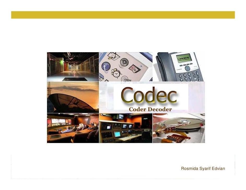 Coder Decoder                Rosmida Syarif Edvian                                        1