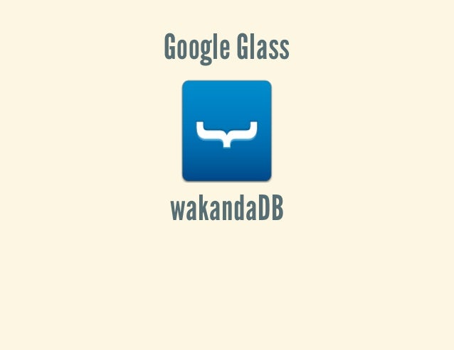 Code Camp - Building a Glass app with Wakanda