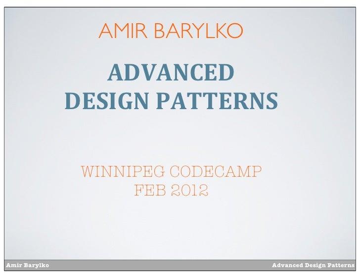 Code camp 2012-advanced-design-patterns