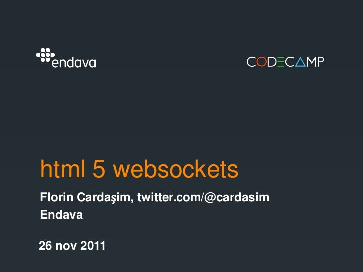 Codecamp Iasi-26 nov 2011 - Html 5 WebSockets