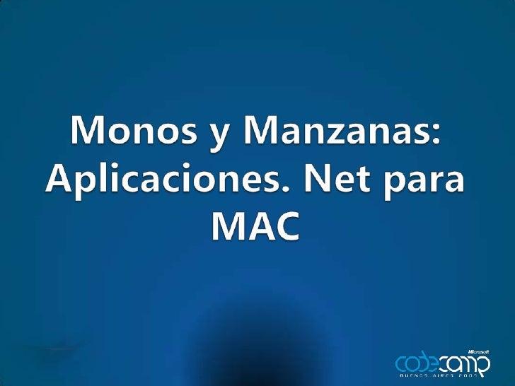 [Code Camp 2009] Monos Y Manzanas - Aplicaciones .NET Para MAC (Pablo Zaidenvoren + Sergio Borromei)