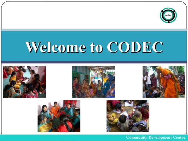 Welcome to CODEC           Community Development Centre